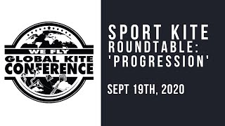 WFGKC - Sport Kite Roundtable - Topic: Progression - Virtual Recording Session