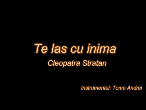 Cleopatra Stratan - Te las cu inima (karaoke)