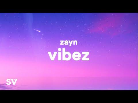 ZAYN - Vibez (Lyrics)