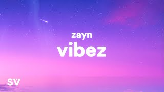 ZAYN - Vibez (Lyrics)