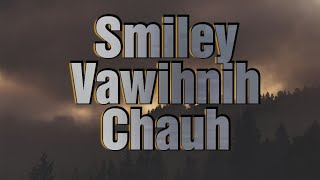 Smiley - Vawihnih Chauh (Official Lyric Video)