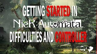 nieR: Automata Getting Started Guide Controller Setup and Difficulty Tips