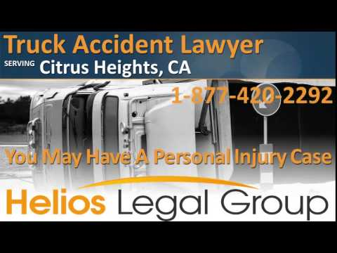 Citrus Heights Truck Accident Lawyer & Attorney - California