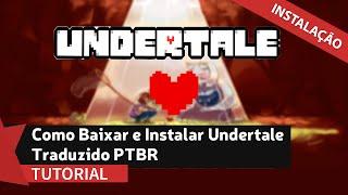 Como Baixar e Instalar Undertale Traduzido PTBR (Atualizado)