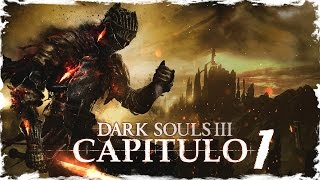 "DARK SOULS 3 | ESPAÑOL | CAPITULO 1 ""MUERTIN IS BACK"""