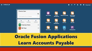 Oracle Fusion Applications - Learn Accounts Payable Invoice to Payment Process