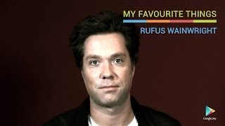 Rufus Wainwright: My Favorite Things