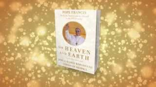 On Heaven and Earth by Jorge Bergoglio (Pope Francis) and Abraham Skorka - Book Trailer