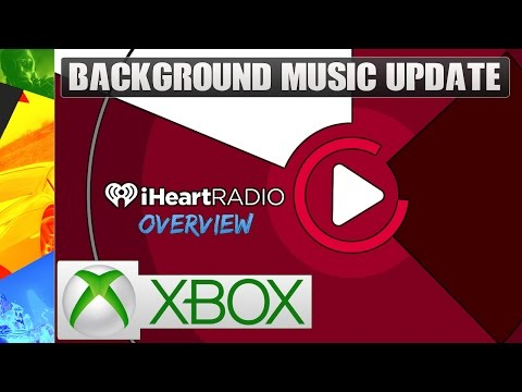 NEW Xbox One Background Music App - iHeartRadio