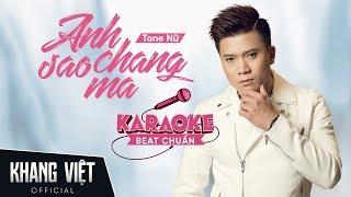 Karaoke Anh Chẳng Sao Mà | Khang Việt | Tone Nữ Beat Gốc