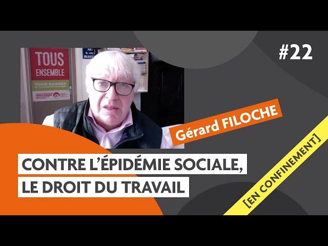 Contre l''épidémie sociale, le Droit du Travail avec Gérard Filoche : Carmagnole confinée #22