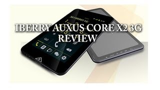 Iberry AuxusCoreX2 3G Tablet Review