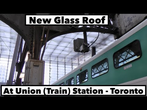New Glass Roof @ Toronto's Union (Train) Station