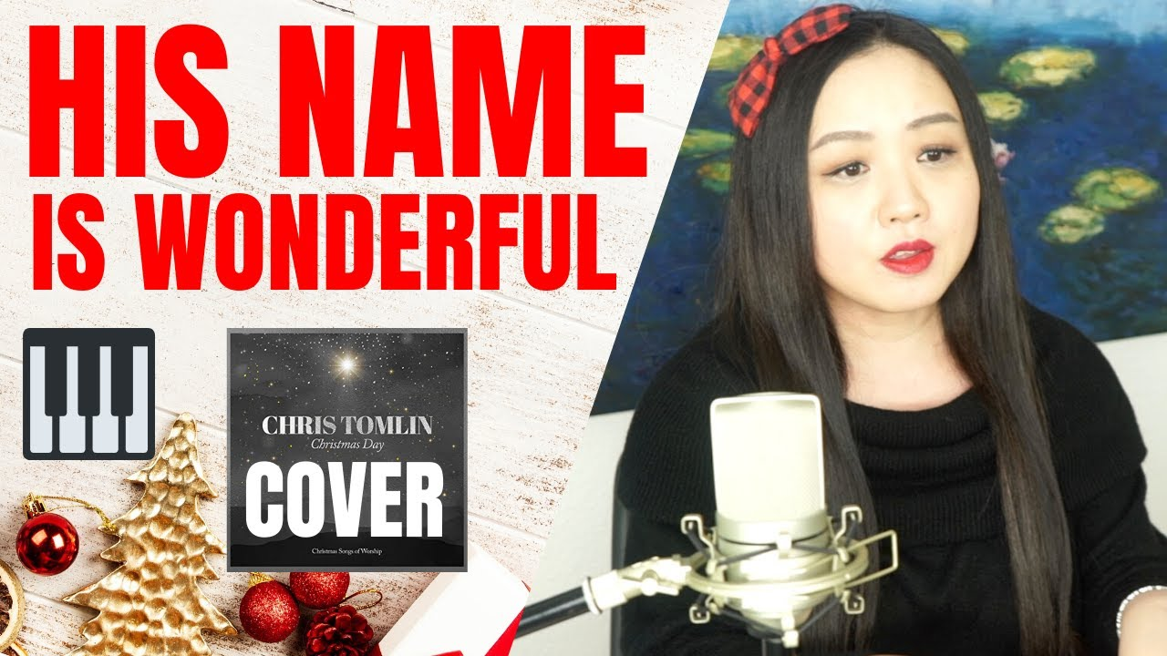 HIS NAME IS WONDERFUL- Chris Tomlin(Cover) from 2019 Christmas Day EP w/lyrics - YouTube