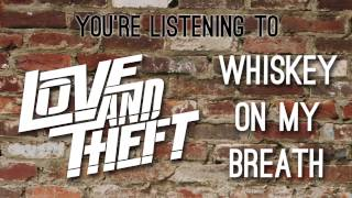 Love and Theft - Whiskey On My Breath (Official Audio)