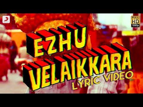 Velaikkaran - Ezhu Velaikkara Lyric Video...
