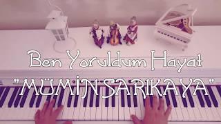 Ben Yoruldum Hayat...MÜMİN SARIKAYA (Piyano cover)piyano ile çalınan şarkılar Video