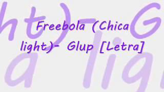 ❝Chica light❞ (freebola) - Glup!♫ (Letra✍)