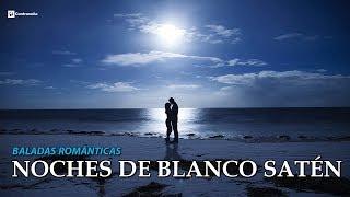 Baladas Romanticas en Español, Noches de Blanco Satén Mix Canciones de Amor - Emilio Solo, 70 Oro