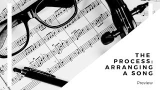 The Process: Arranging a Song | Preview