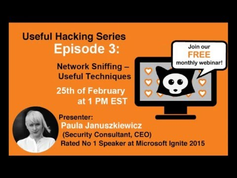 Episode 3  - Useful Hacking Series - Network Sniffing   Useful Techniques -  FEBRUARY 25, 2016