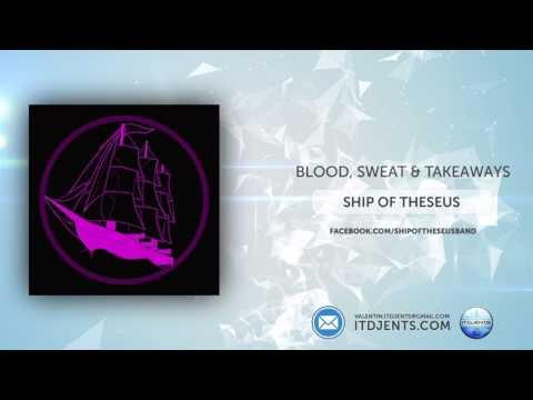 Ship of Theseus  Blood, Sweat & Takeaways Exclusive Premier