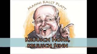 Manni kallt Platt: Kruusch Hohr, kruusch Senn