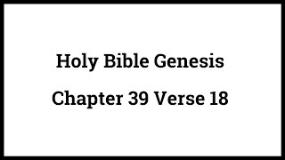 Holy Bible Genesis Chapter 39 Verse 18