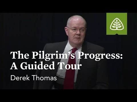 Derek Thomas: The Pilgrim's Progress: A Guided Tour