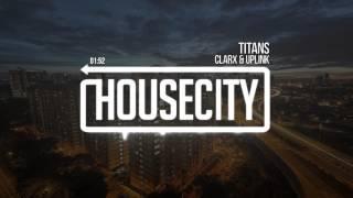 Clarx & Uplink - Titans
