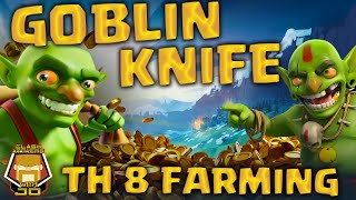 Goblin Knife at TH 8 | Farming Guide | Clash of Clans