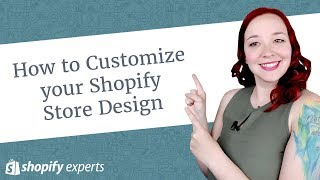 How To Customize your Shopify Store Design