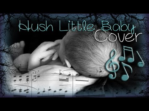 Hush Little Baby ♫「Cover」