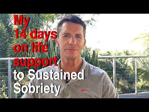 14 Days on Life support to Sustained Sobriety