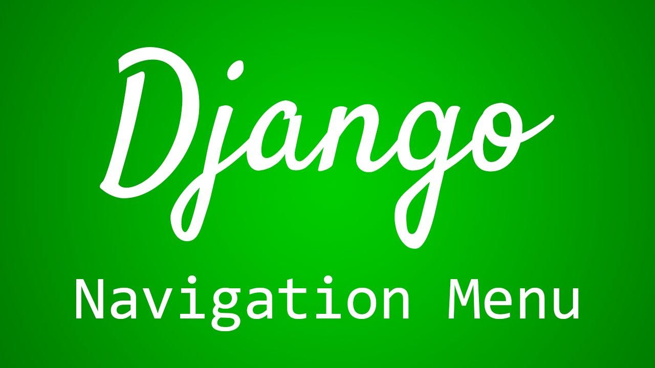 Django Tutorial for Beginners - 26 - Navigation Menu - YouTube