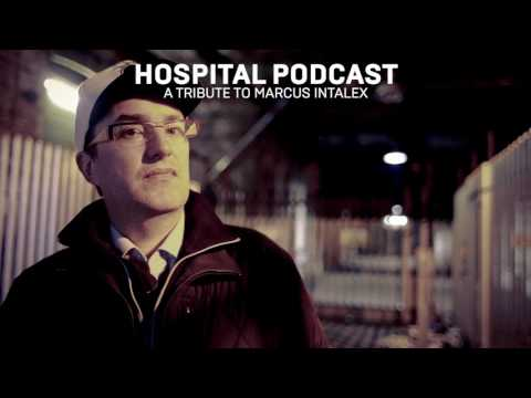 Hospital Podcast: A Tribute To Marcus Intalex