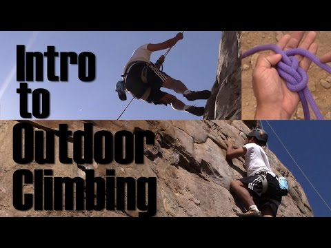 Intro To Outdoor Climbing Learn To Rock Climb In Minutes