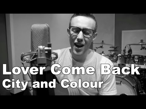 Lover Come Back (Cover) - City and Colour