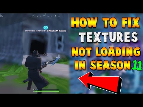 HOW TO FIX TEXTURES NOT LOADING IN GLITCH FORTNITE SEASON 11