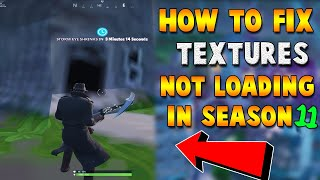 HOW TO FIX TEXTURES NOT LOADING IN GLITCH FORTNITE SEASON 9