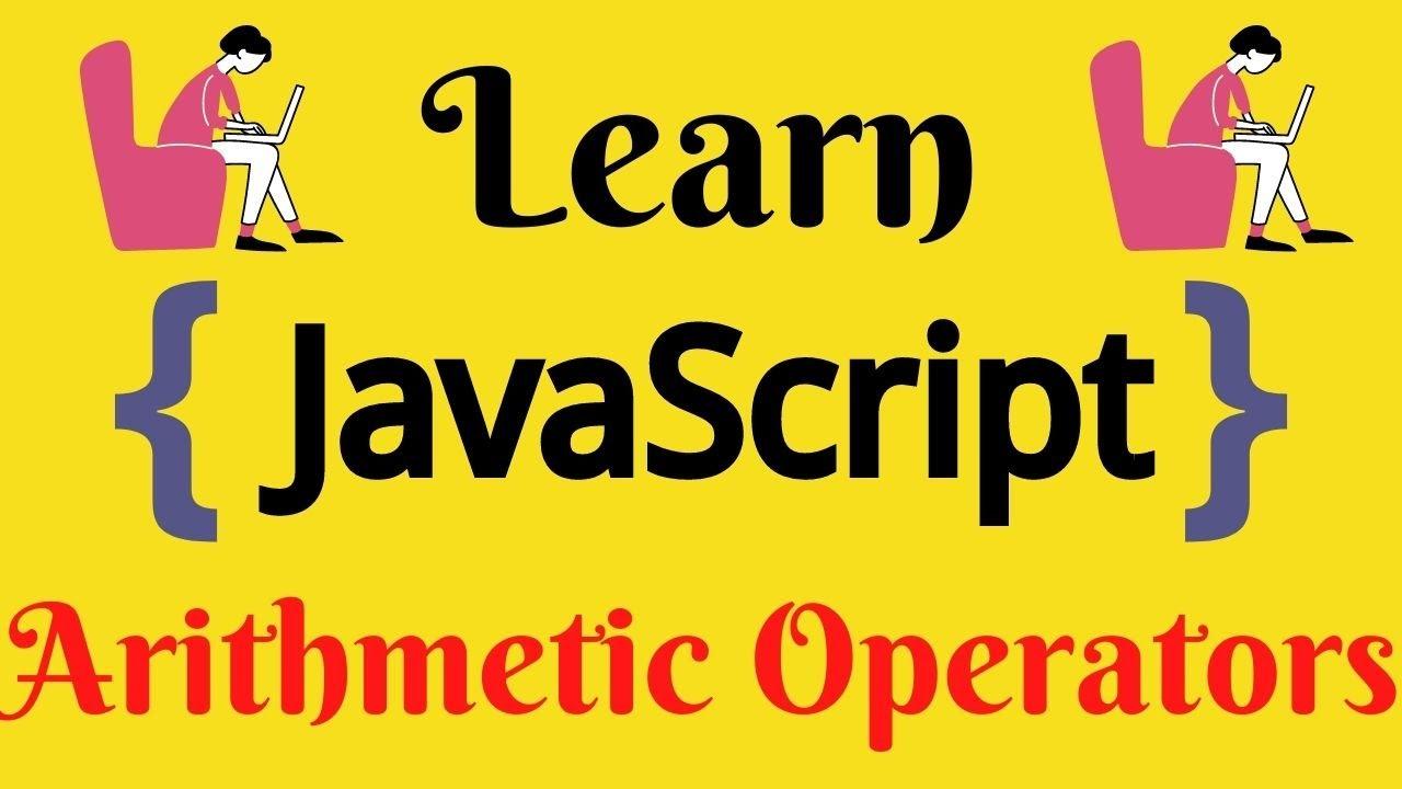 JavaScript Lecture - 8 Arithmetic Operators