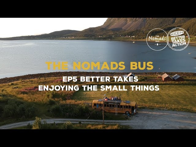 The Nomads Bus   Ep5   Better takes enjoying the small things