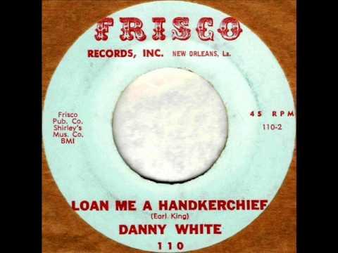 Loan Me A Handkerchief by Danny White on MONO 1963 Frisco 45.