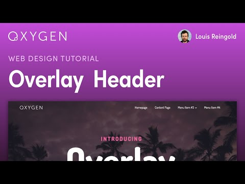 How to Create a Transparent Overlay Header Effect with Oxygen + WordPress