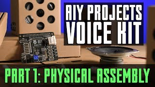 Google AIY Voice Kit How-To | Part 1: Physical Assembly