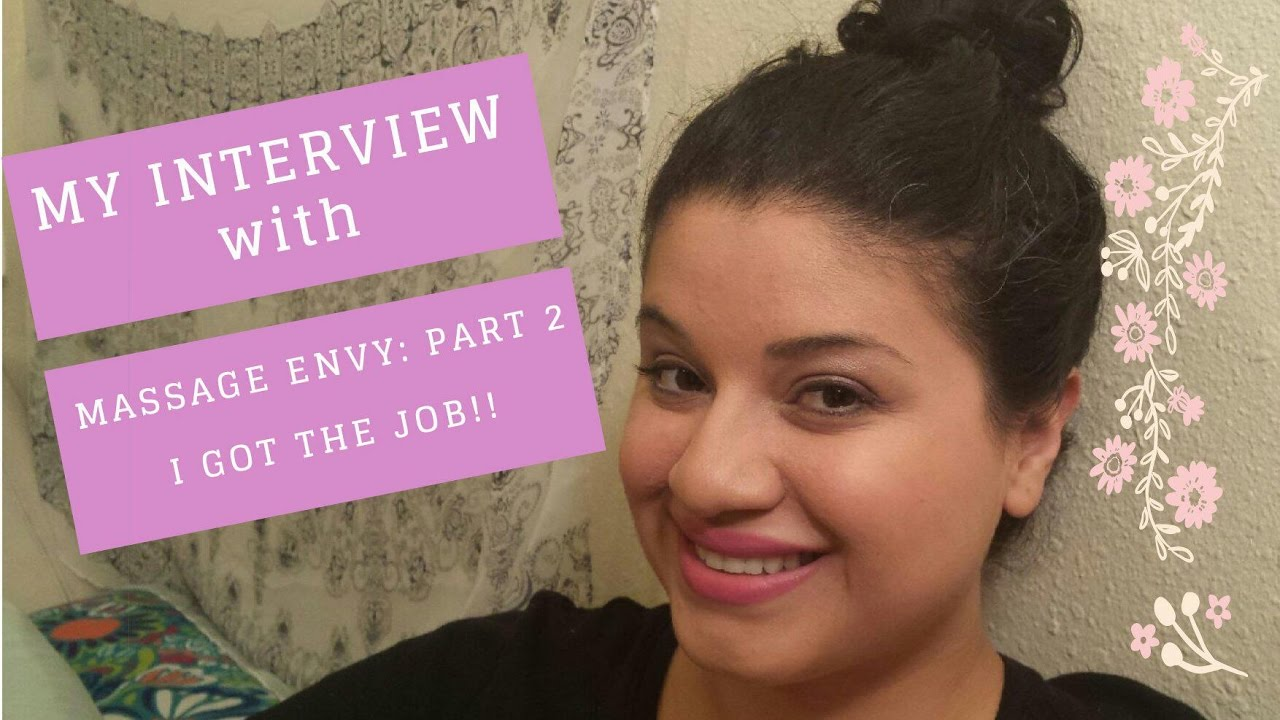 MY INTERVIEW WITH MASSAGE ENVY PART 2 I GOT THE JOB