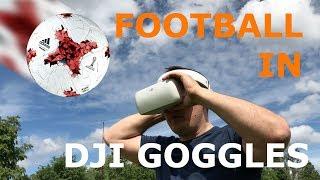 Игра в футбол от третьего лица в очках DJI Goggles / Playing 3PV football in DJI Goggles