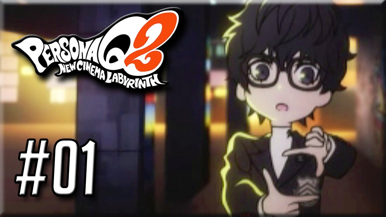 Persona Q2 New Cinema Labyrinth - Gameplay / Walkthrough - Part 1