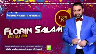 FLORIN SALAM - LA MULTI ANI - █▬█ █ ▀█▀  forever , manele noi, salam 2015, manele live
