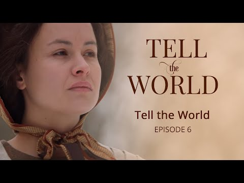"Official ""Tell the World"" Episode 6: Tell the World"